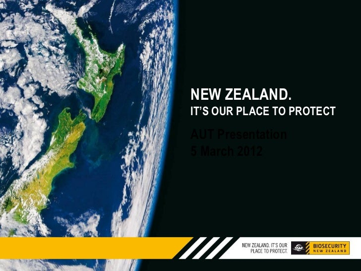 NEW ZEALAND.IT'S OUR PLACE TO PROTECTAUT Presentation5 March 2012