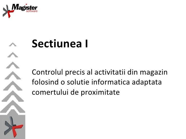 Controlul precis al activitatii din magazin folosind o solutie informaticaadaptata comertului de proximitate   Sectiunea I