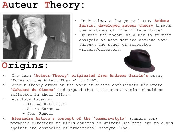 andrew sarris auteur theory essay Auteur theory a) auteur theory in  the auteur theory in america is synonymous with the critic andrew sarris  in his essay notes on the auteur theory.
