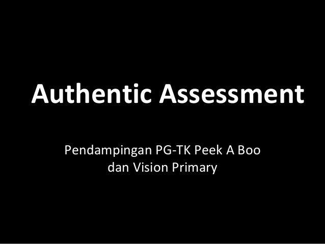 Authentic Assessment  Pendampingan PG-TK Peek A Boo        dan Vision Primary