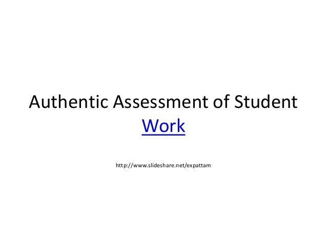 Authentic Assessment of Student Work