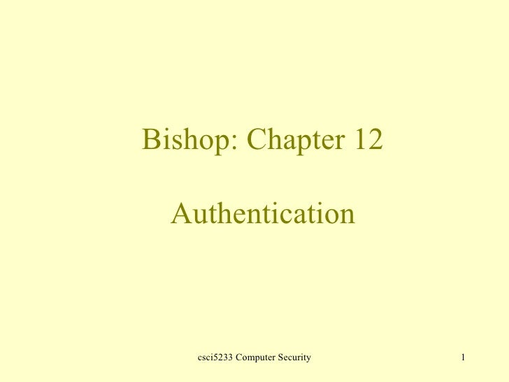 Bishop: Chapter 12 Authentication