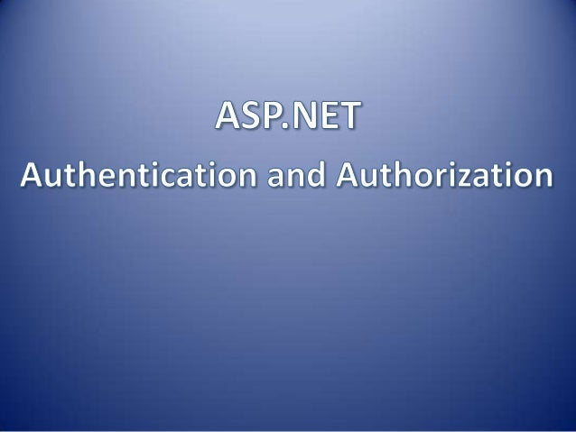 Authentication and Authorization in Asp.Net