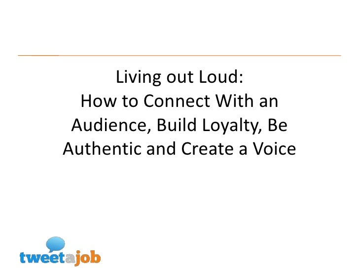 Living out Loud: How to Connect With an Audience, Build Loyalty, Be Authentic and Create a Voice