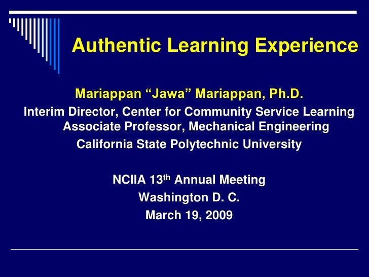 """Authentic Learning Experience          Mariappan """"Jawa"""" Mariappan, Ph.D. Interim Director, Center for Community Service Le..."""