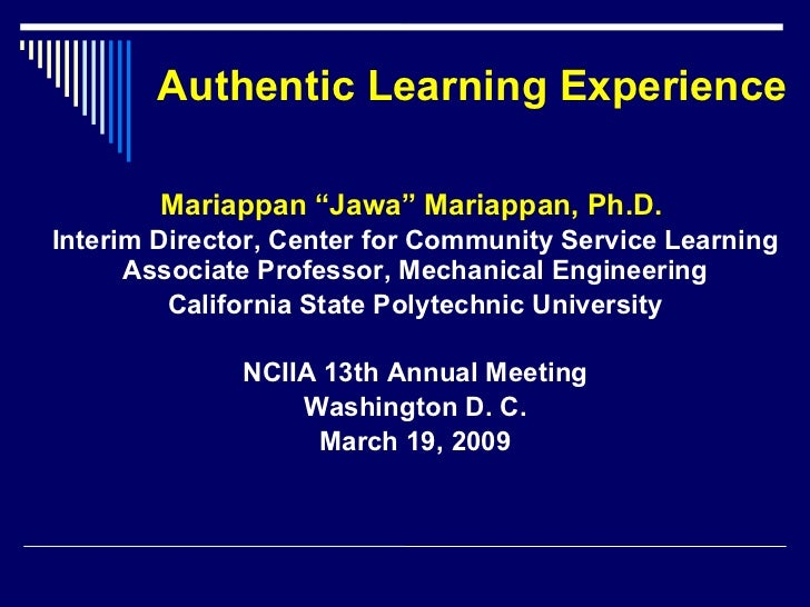 """Authentic Learning Experience Mariappan """"Jawa"""" Mariappan, Ph.D.  Interim Director, Center for Community Service Learning A..."""