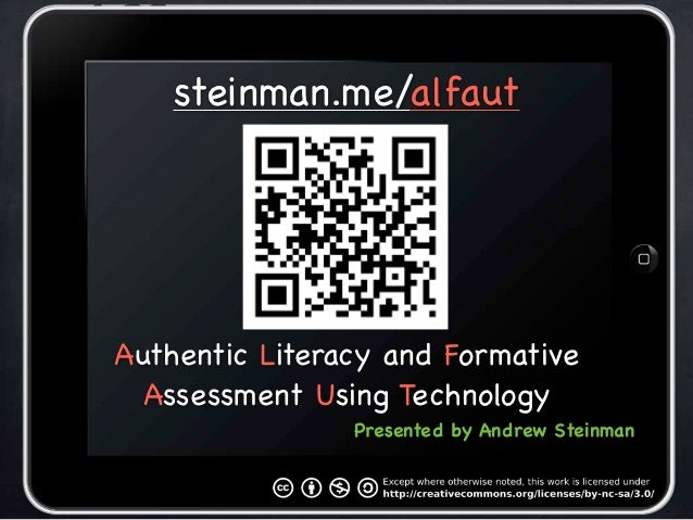 steinman.me/alfautAuthentic Literacy and Formative  Assessment Using Technology                Presented by Andrew Steinman