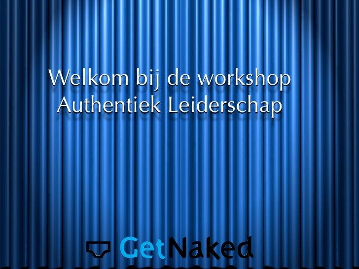 Welkom bij de workshop Authentiek Leiderschap
