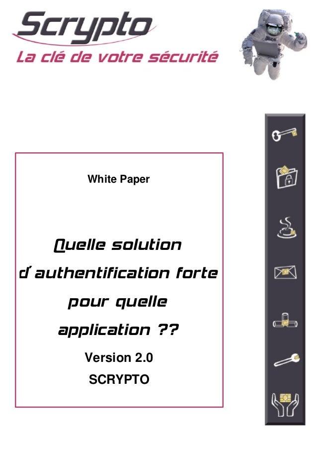 White Paper    Quelle solutiond'authentification forte     pour quelle    application ??        Version 2.0        SCRYPTO