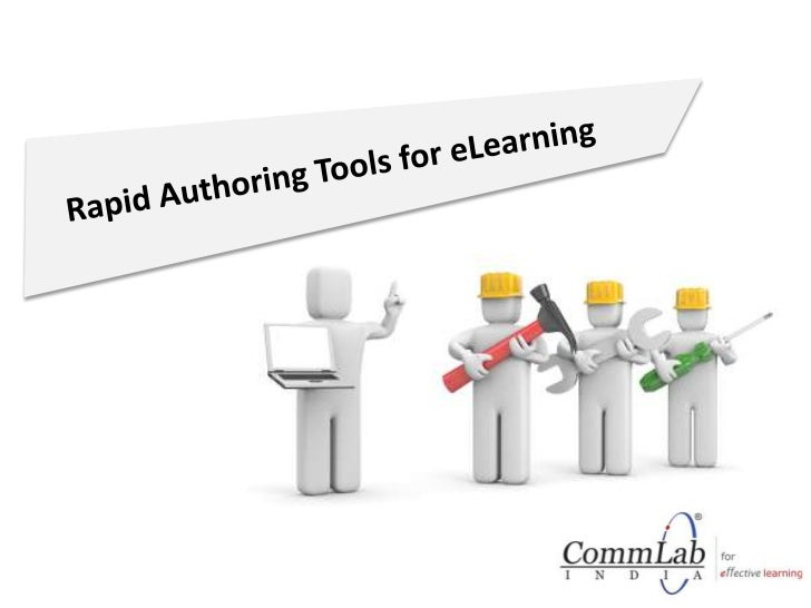 Authoring tools are eLearning course creationtool, enabling the integration of learning objects