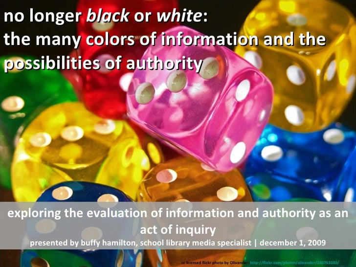 no longer  black  or  white : the many colors of information and the possibilities of authority exploring the evaluation o...