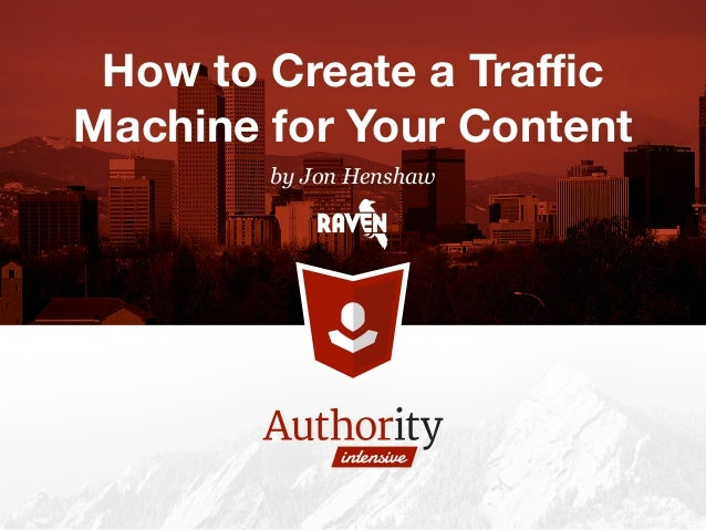 How to create a traffic machine for your content