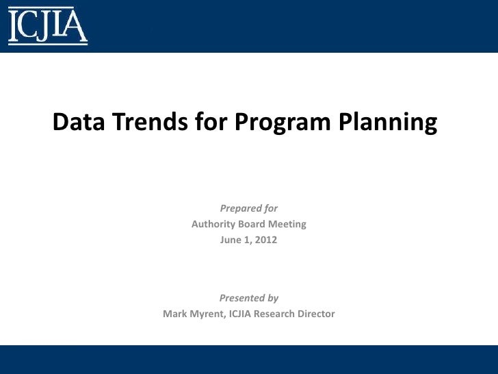 Data Trends for Program Planning                   Prepared for              Authority Board Meeting                   Jun...