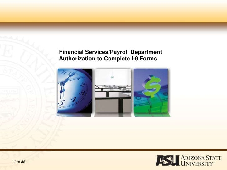 Financial Services/Payroll Department          Authorization to Complete I-9 Forms1 of 55