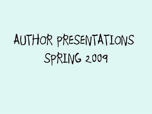 AUTHOR PRESENTATIONS     SPRING 2009