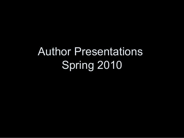 AUTHOR PRESENTATIONS SPRING 2010