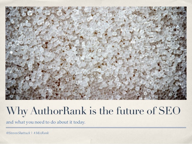 @StevenShattuck | #MixRank Why AuthorRank is the future of SEO and what you need to do about it today.