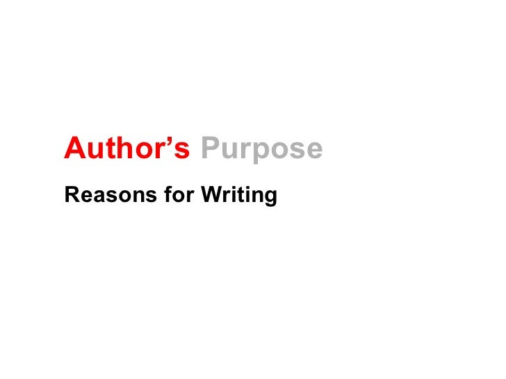 Author's PurposeReasons for Writing