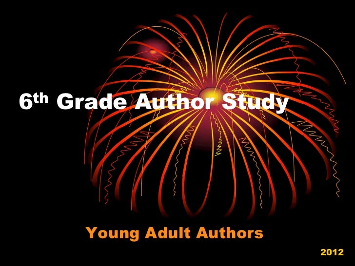6th Grade Author Study     Young Adult Authors                           2012