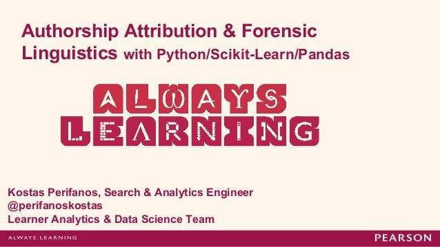 Authorship Attribution and Forensic Linguistics with Python/Scikit-Learn/Pandas by Kostas Perifanos