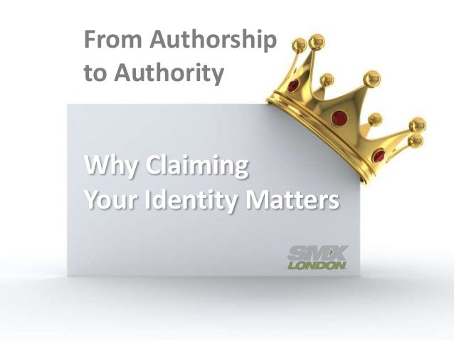 From Authorshipto AuthorityWhy ClaimingYour Identity Matters