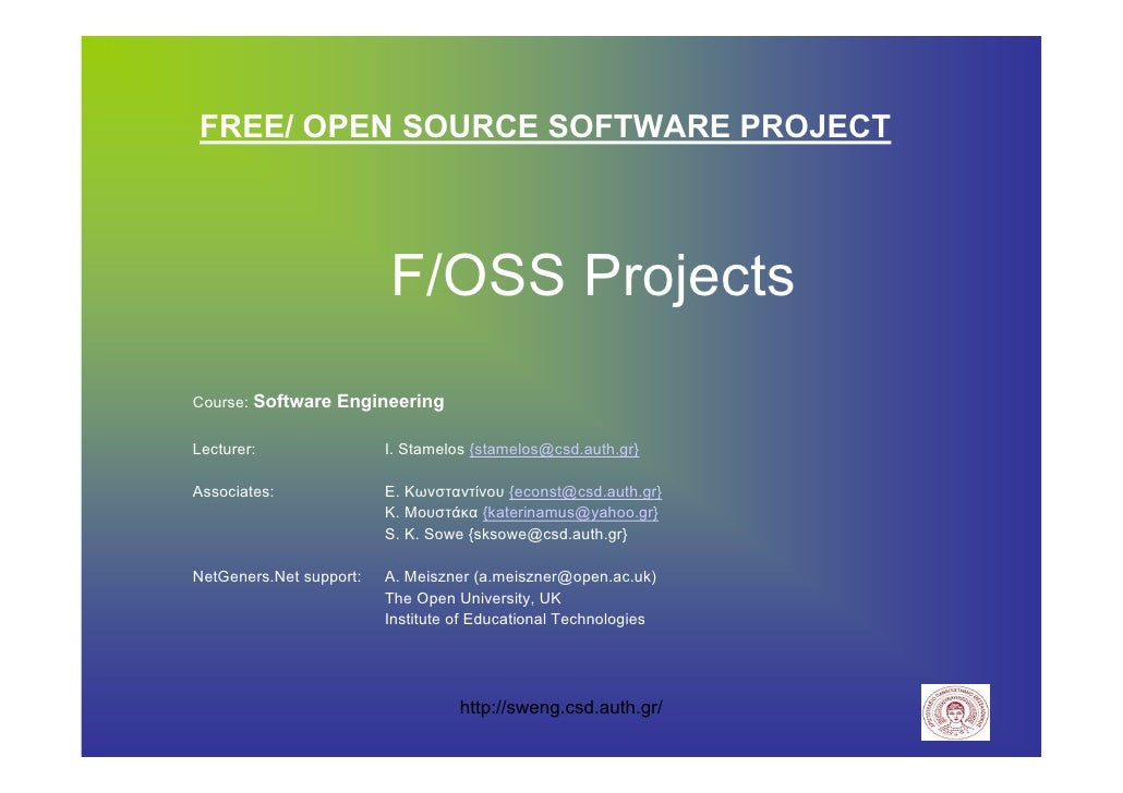 FREE/ OPEN SOURCE SOFTWARE PROJECT                             F/OSS Projects Course: Software Engineering  Lecturer:     ...
