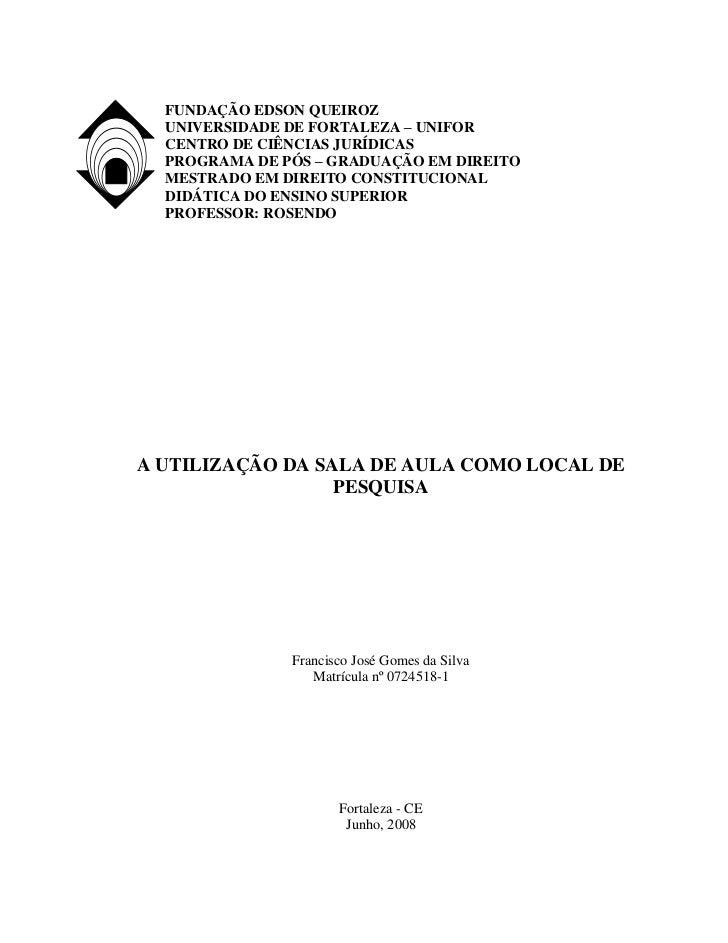 FUNDAÇÃO EDSON QUEIROZ  UNIVERSIDADE DE FORTALEZA – UNIFOR  CENTRO DE CIÊNCIAS JURÍDICAS  PROGRAMA DE PÓS – GRADUAÇÃO EM D...