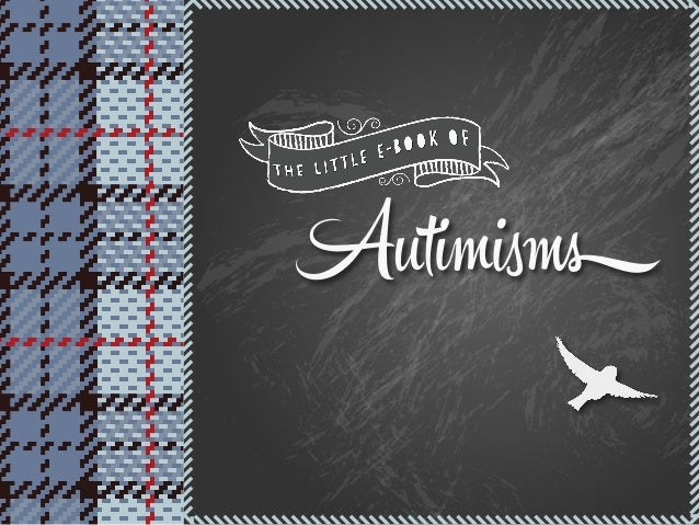 Autimisms - An Optimistic View of Life on the Spectrum