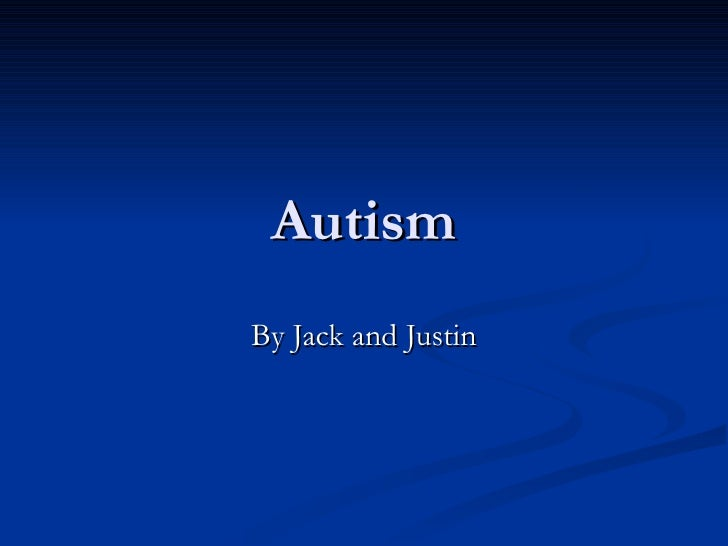 Autism By Jack and Justin