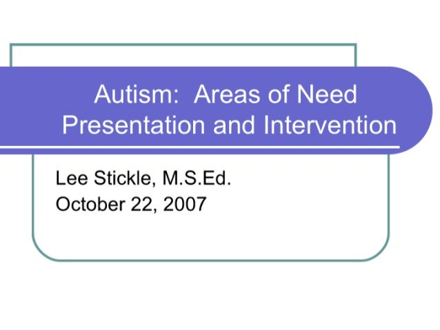 Autism Areas Of Need, Presentation And Intervention