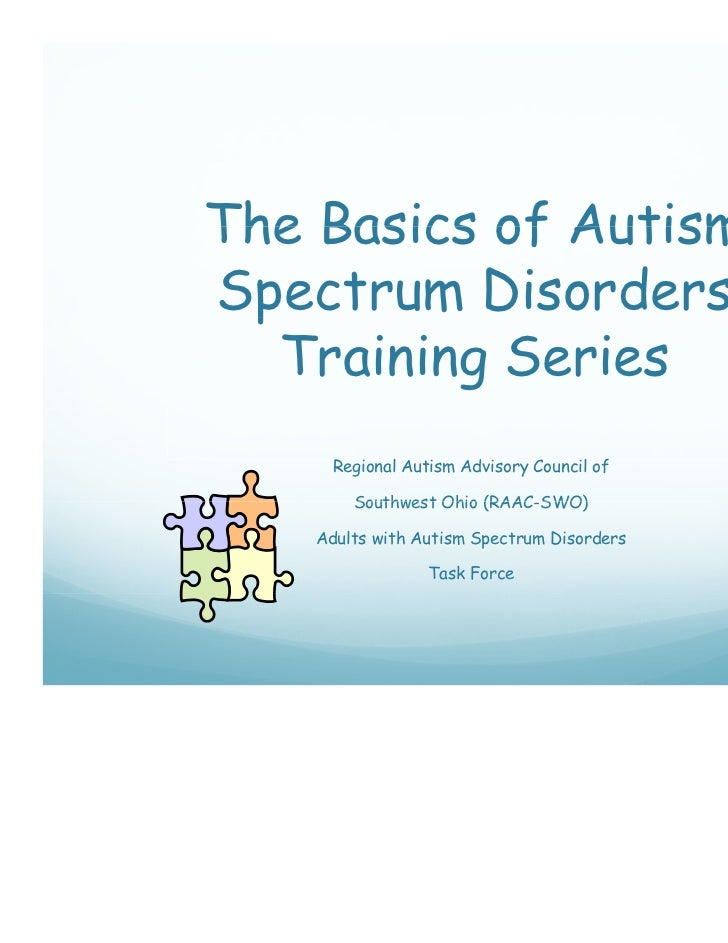 The Basics of AutismSpectrum Disorders p  Training Series      Regional Autism Advisory Council of        Southwest Ohio (...