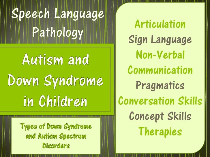 Autism and down sydrome in children