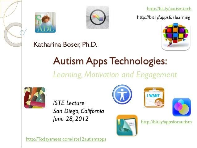 http://bit.ly/autismtech                                         http://bit.ly/appsforlearning   Katharina Boser, Ph.D.   ...