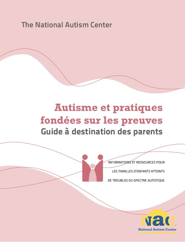 The National Autism Center        Autisme et pratiques     fondées sur les preuves     Guide à destination des parents    ...