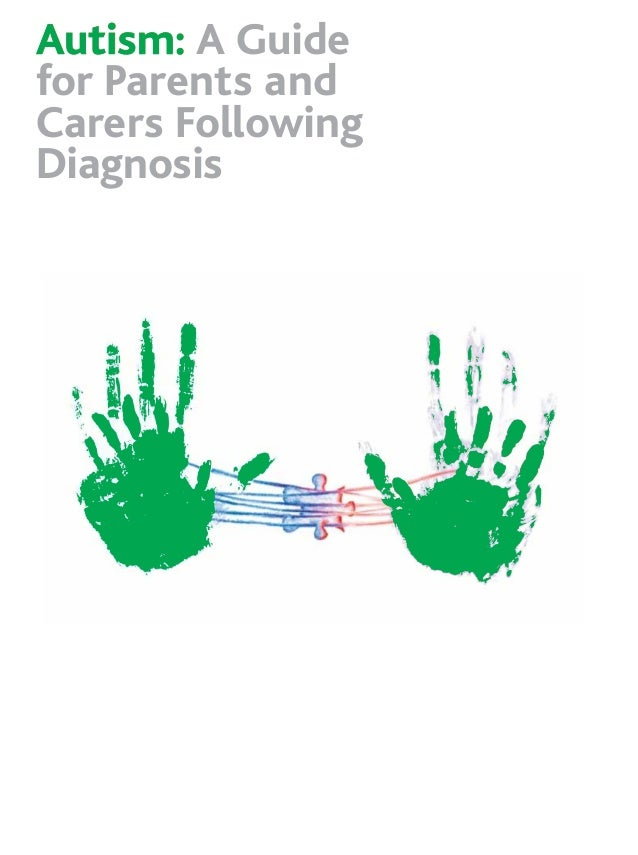 Autism: A Guidefor Parents andCarers FollowingDiagnosis