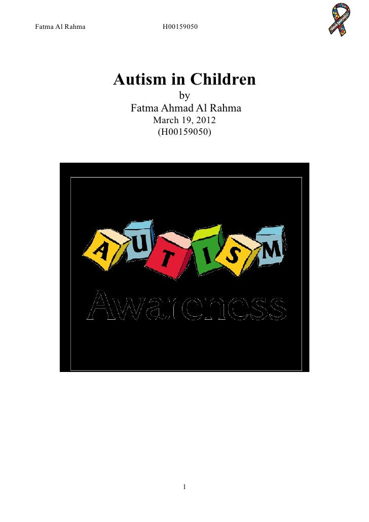 Fatma Al Rahma           H00159050                 Autism in Children                            by                   Fatm...
