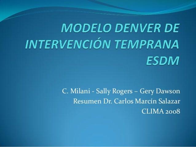 C. Milani - Sally Rogers – Gery Dawson   Resumen Dr. Carlos Marcín Salazar                           CLIMA 2008