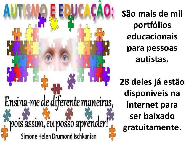 São mais de mil portfólios educacionais para pessoas autistas. 28 deles já estão disponíveis na internet para ser baixado ...