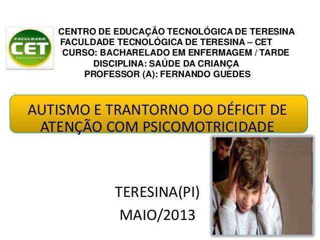 CENTRO DE EDUCAÇÃO TECNOLÓGICA DE TERESINAFACULDADE TECNOLÓGICA DE TERESINA – CETCURSO: BACHARELADO EM ENFERMAGEM / TARDED...