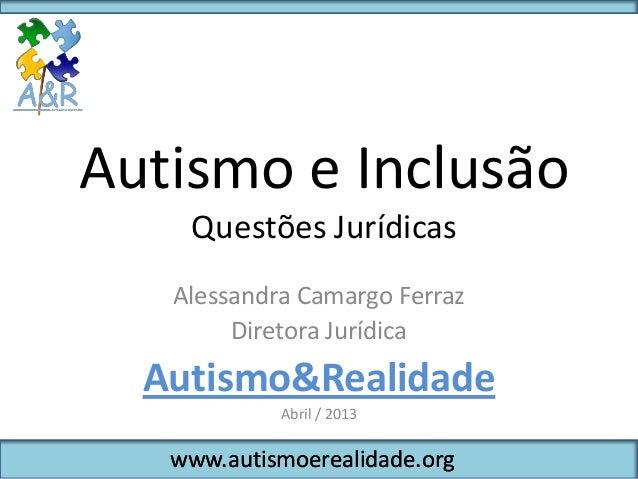 Autismo e inclusão: Questões Jurídicas - Autismo & Realidade
