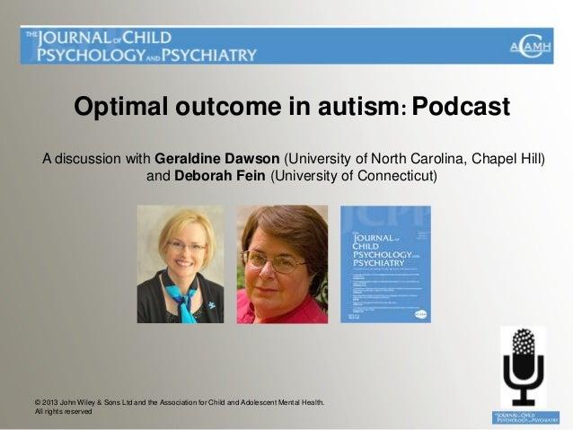 Optimal outcome in autism: Podcast  A discussion with Geraldine Dawson (University of North Carolina, Chapel Hill)        ...