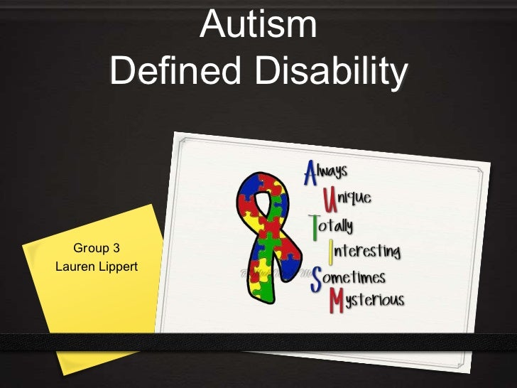 AutismDefined Disability<br />Group 3<br />Lauren Lippert<br />