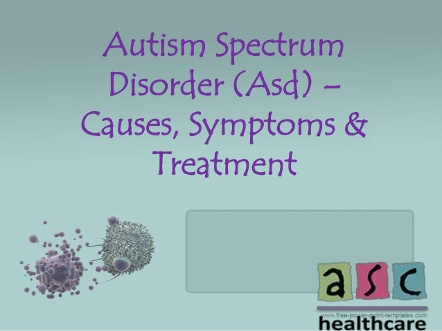 characteristics causes and treatment of autism Autism spectrum disorder treatment crystal conditions we treat autism of speech and the increased display of autistic characteristics what causes autism.