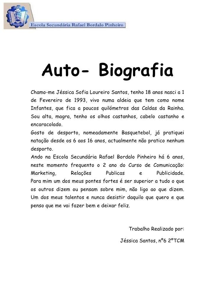 -946785-80454500<br />Auto- Biografia<br />Chamo-me Jéssica Sofia Loureiro Santos, tenho 18 anos nasci a 1 de Fevereiro de...