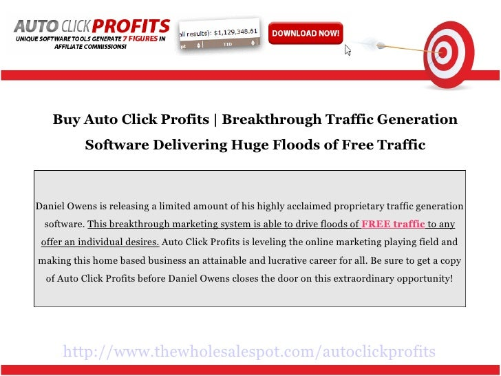 Buy Auto Click Profits | Breakthrough Traffic Generation           Software Delivering Huge Floods of Free TrafficDaniel O...