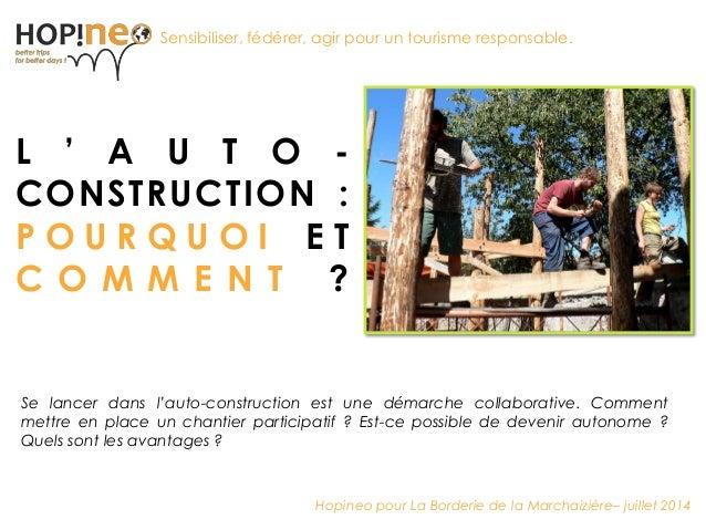 Vers un tourisme responsable  L'AUTO- CONSTRUCTION : POURQUOI ET COMMENT ?  Sensibiliser, fédérer, agir pour un tourisme r...