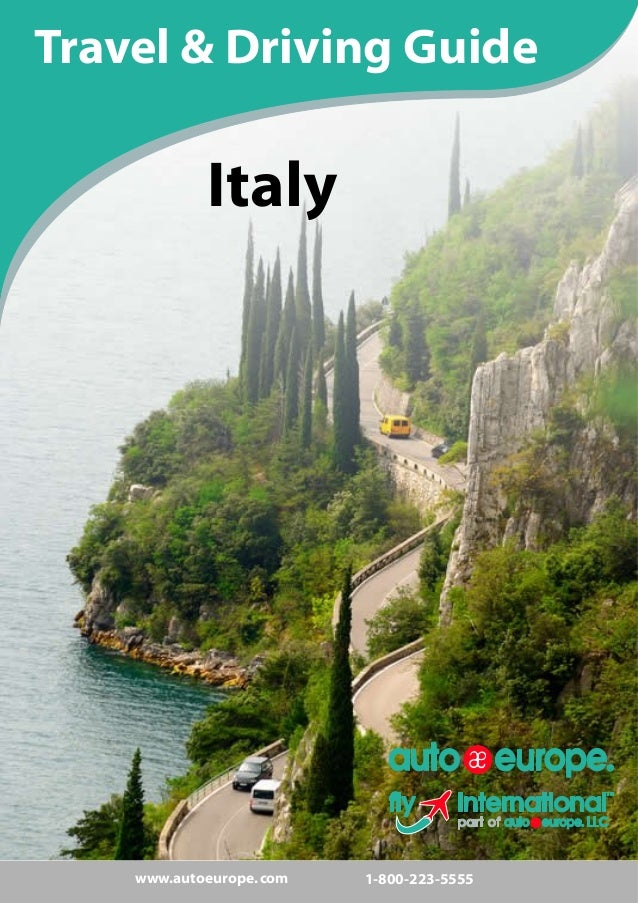 www.autoeurope.com 1-800-223-5555 Travel & Driving Guide Italy