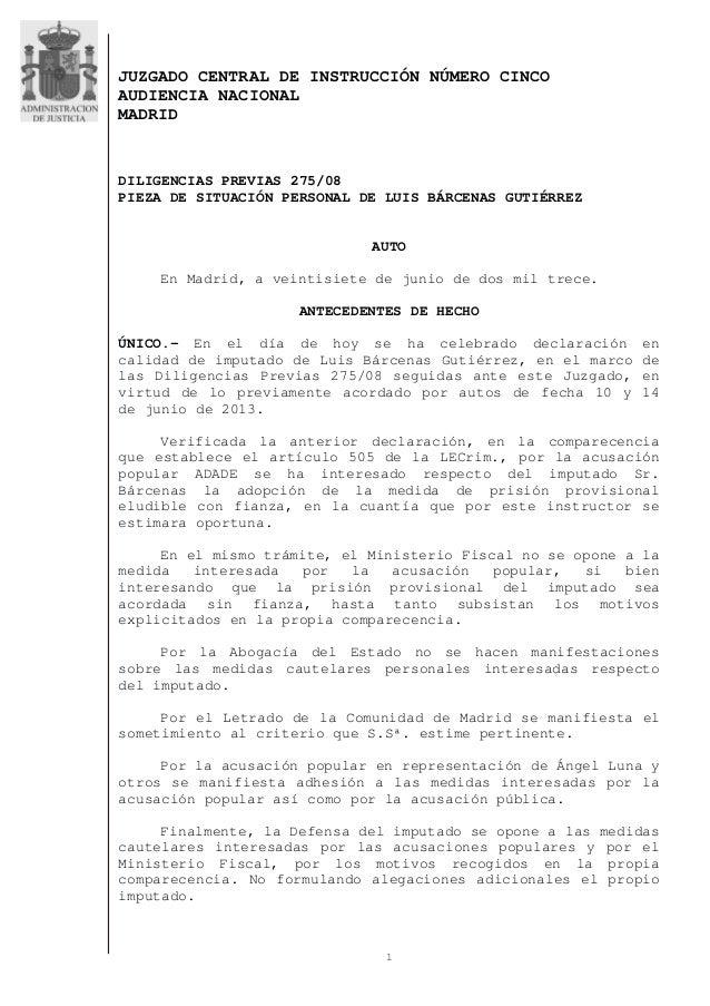 1 JUZGADO CENTRAL DE INSTRUCCIÓN NÚMERO CINCO AUDIENCIA NACIONAL MADRID DILIGENCIAS PREVIAS 275/08 PIEZA DE SITUACIÓN PERS...