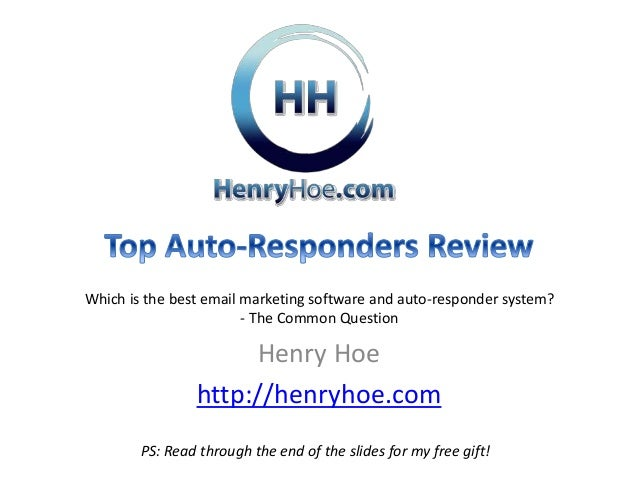 Henry Hoe http://henryhoe.com Which is the best email marketing software and auto-responder system? - The Common Question ...