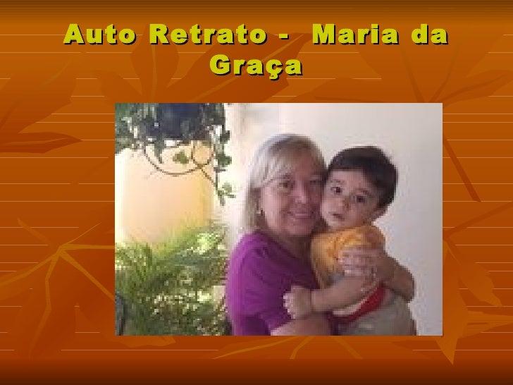 Auto Retrato - Maria daAuto Retrato - Maria da GraçaGraça